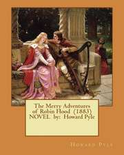 The Merry Adventures of Robin Hood (1883) Novel by