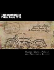 This Consolidated Patent Rules 2016