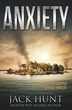 Anxiety - A Post-Apocalyptic Survival Thriller