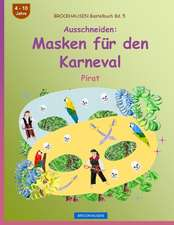 Brockhausen Bastelbuch Bd. 5 - Ausschneiden - Masken Fur Den Karneval