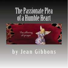 The Passionate Plea of a Humble Heart