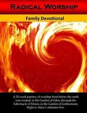Radical Worship Family Devotional