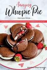Amazing Whoopie Pie Recipe Book