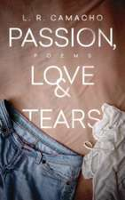 Passion, Love, & Tears