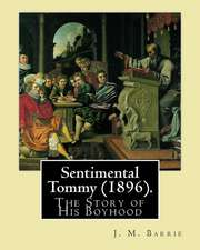 Sentimental Tommy (1896). by