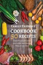 Family Friendly Cookbook 50 Recipes