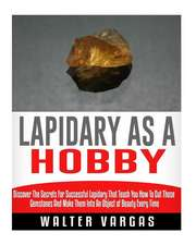 Lapidary as a Hobby