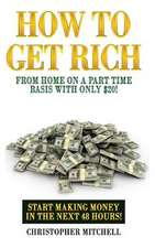 How to Get Rich from Home on a Part Time Basis with Only $20!
