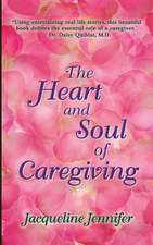 The Heart and Soul of Caregiving