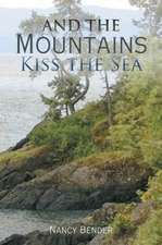 And the Mountains Kiss the Sea