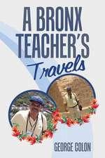 A Bronx Teacher's Travels