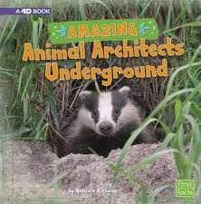 Amazing Animal Architects Underground