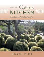Into the Cactus Kitchen: Vegan Cooking with a Southwest Flair