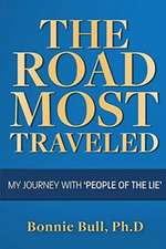 The Road Most Traveled - My Journey with 'people of the Lie'