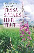 Tessa Speaks Her Truth