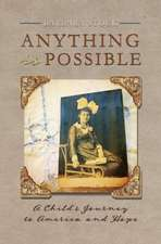 Anything Is Possible: A Child's Journey to America and Hope