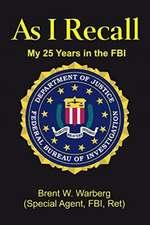 As I Recall: My 25 Years in the FBI