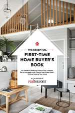 The Essential First-Time Home Buyer's Book