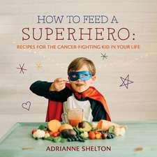 How to Feed a Superhero