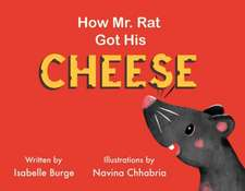 How Mr. Rat Got His Cheese