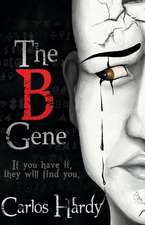 The B Gene, Volume 1: If You Have It, They Will Find You