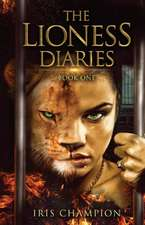 Champion, I: The Lioness Diaries Book One
