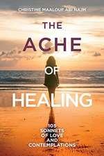 ache of healing!