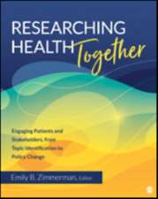 Researching Health Together: Engaging Patients and Stakeholders, From Topic Identification to Policy Change
