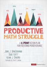 Productive Math Struggle: A 6-Point Action Plan for Fostering Perseverance