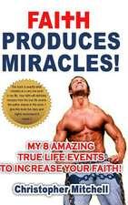 Faith Produces Miracles!