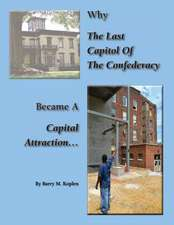 Why the Last Capitol of the Confederacy Became a Capital Attraction