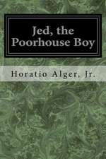 Jed, the Poorhouse Boy