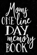 Moms One Line a Day Memory Book
