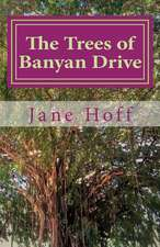 The Trees of Banyan Drive