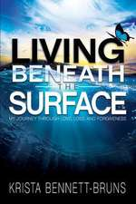 Living Beneath the Surface