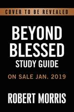 Beyond Blessed Study Guide: God's Perfect Plan to Overcome All Financial Stress