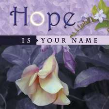 Hope Is Your Name
