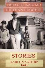 Stories Laid on a Stump PT 1