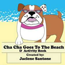 Cha Cha Goes to the Beach & Activity Book
