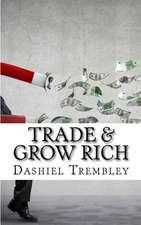 Trade & Grow Rich