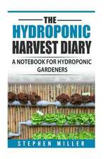 The Hydroponic Harvest Diary
