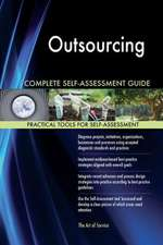 Outsourcing Complete Self-Assessment Guide