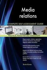 Media Relations Complete Self-Assessment Guide