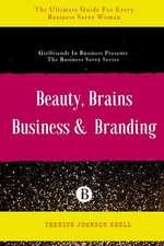 Beauty, Brains, Business & Branding