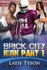 Brick City High Part 1