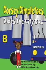 Dorsey Dimpletoes Rides the City Bus