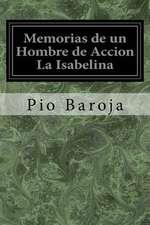 Memorias de Un Hombre de Accion La Isabelina