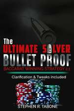The Ultimate Silver Bullet Proof Baccarat Winning Strategy 2.1