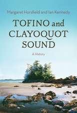 Tofino & Clayoquot Sound: A History