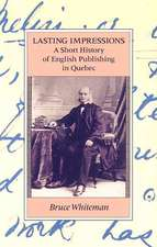 Lasting Impressions: A Short History of English Publishing in Quebec